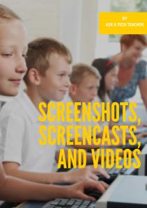 Screenshots, screencasts, videos